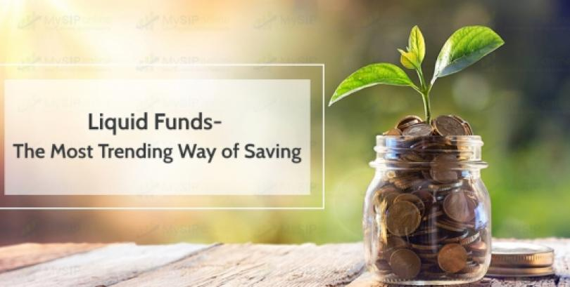Liquid Funds - The Most Trending Way of Saving
