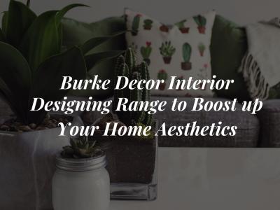 Burke Decor Interior Designing..