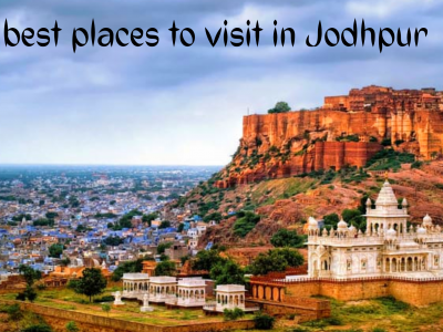 Top 15 Places To Visit In Jodh..