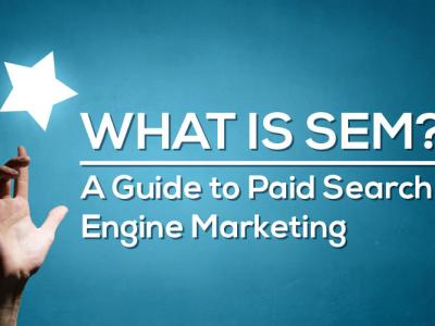What Is SEM? PPC & Paid Search..