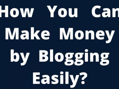 How You Can Make Money by Blog..